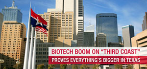 Biotech Boom On Third Coast Proves Everything's Bigger In Texas