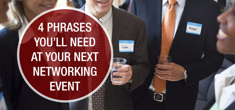 4 Phrases You'll Need at Your Next Networking Event