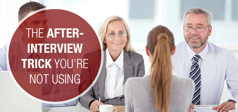 The After-Interview Trick You're Not Using