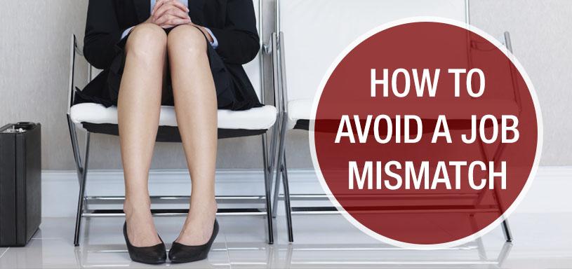 Avoid a Job Mismatch