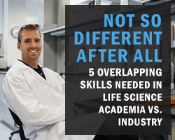 Not So Different After All: 5 Overlapping Skills Needed in Life Science Academia vs. Industry