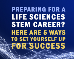 Preparing for a Life Sciences STEM Career? Here Are 5 Ways to Set Yourself Up for Success
