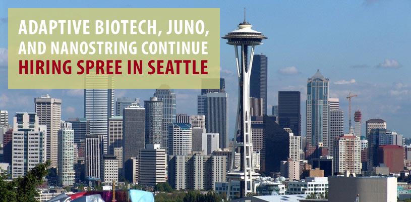 Adaptive Biotech, Juno, NanoString Continue Hiring Spree in Seattle