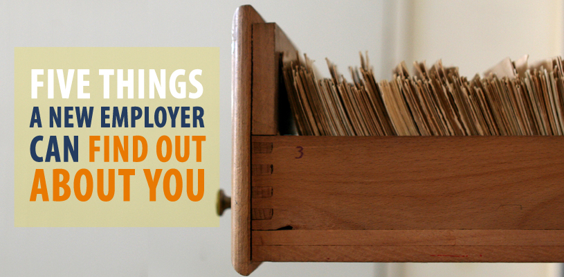 5 Things Your New Employer CAN Find Out About You