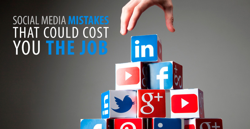 """Social Media Mistakes That Could Cost You The Job"