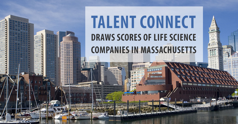 From Clinical Research Associates to Industrial Operations, Massachusetts Area Life Science Organizations Plan Aggressive Recruiting at Talent Connect