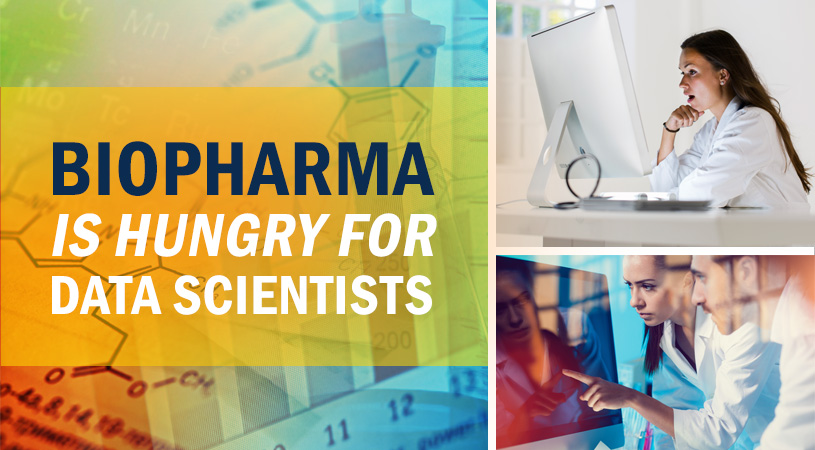 Biopharma Is Hungry For Data Scientists