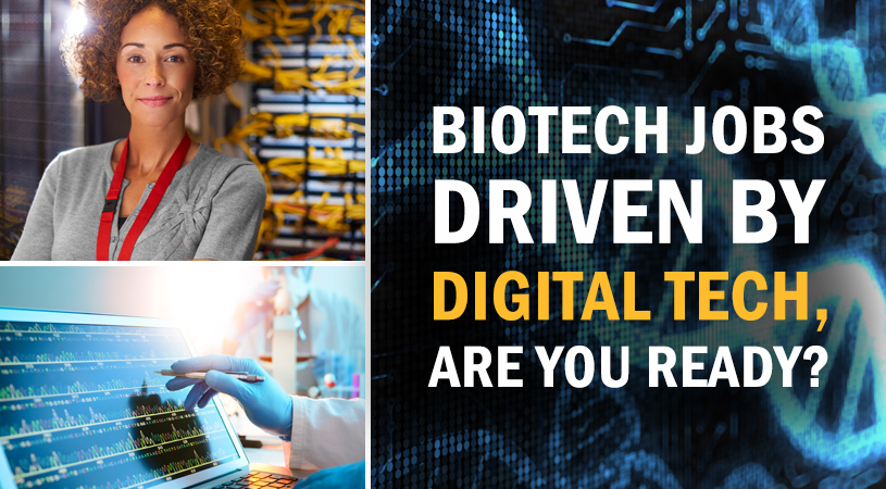 Biotech Jobs Driven by Digital Tech, Are You Ready?