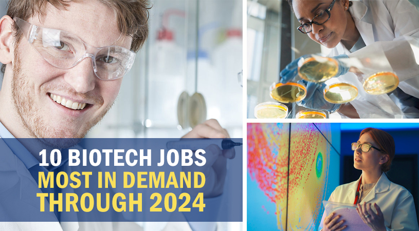 The 10 Biotech Jobs Most in Demand Through 2024
