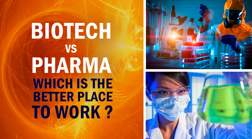 Biotech vs. Big Pharma: Which is the Better Place to Work?