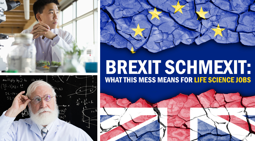 Brexit Schmexit—What this Mess Means For Life Science Jobs