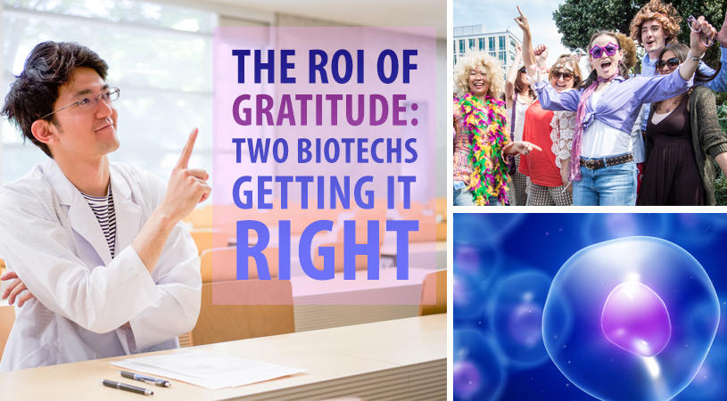 The ROI of Gratitude: Two Biotechs Getting It Right