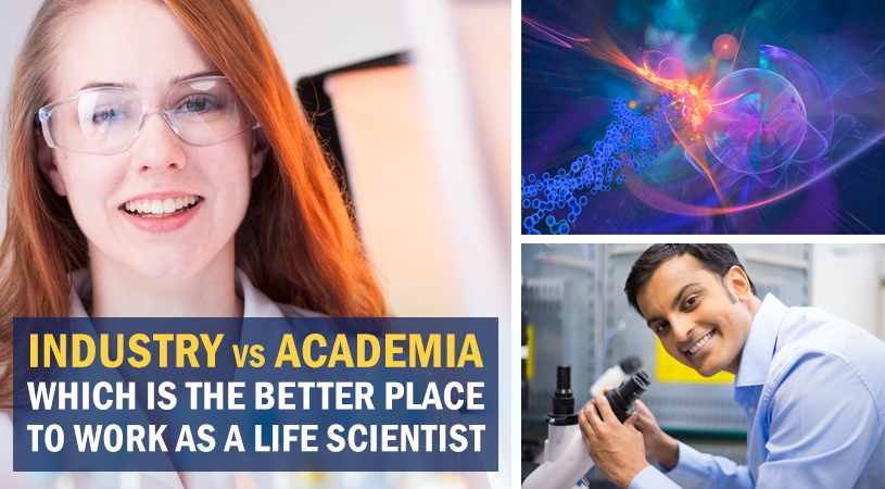 Industry vs. Academia: Which is the Better Place to Work as a Life Scientist