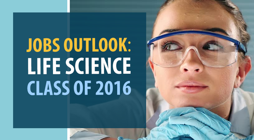 Hiring for Class of 2016 Life Science Graduates