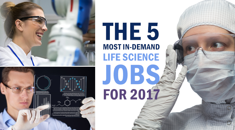 The 5 Most In-Demand Life Science Jobs for 2017
