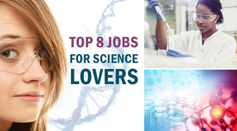Top 8 Jobs for Science Lovers
