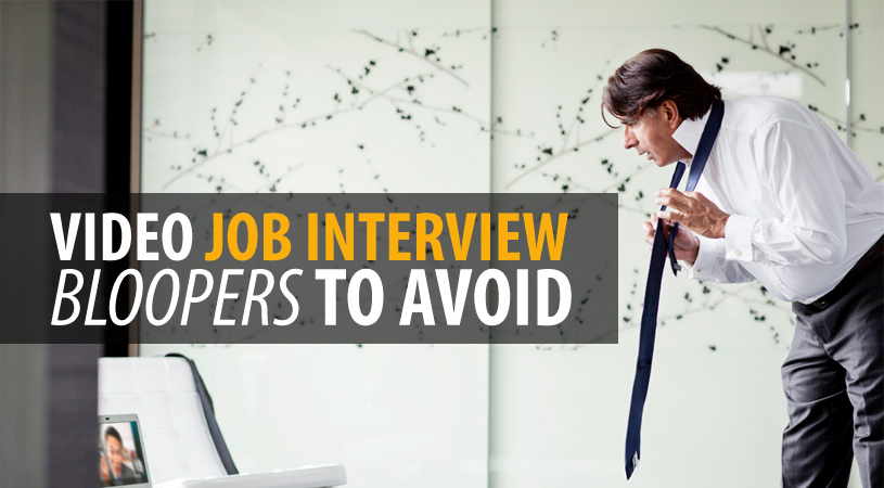 Video Job Interview Bloopers to Avoid