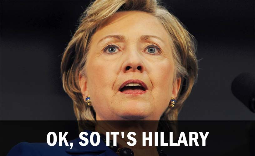 Ok, So It's Hillary