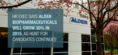 HR Exec Says Alder Biopharma Will Grow 30% in 2015, As Hunt for Candidates Continues