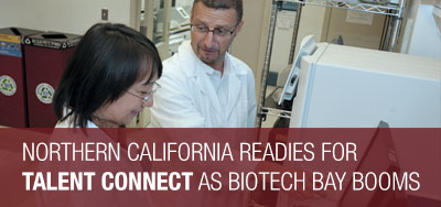 Northern California Readies for Talent Connect As Biotech Bay Booms