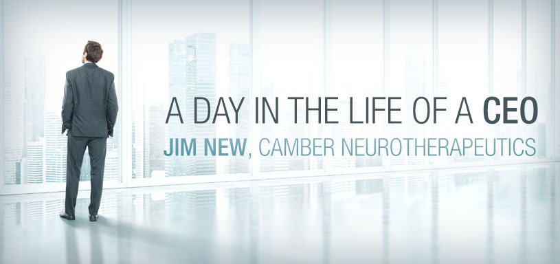 A Typical Day in the Life of a CEO in a Pharma Startup—Jim New, CEO