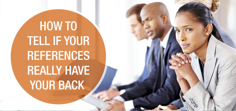 How to Tell If Your References Really Have Your Back