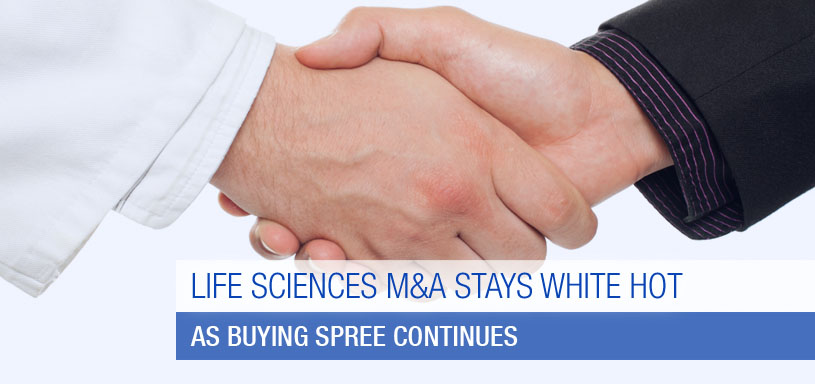 Life Sciences M&A Stays White Hot As Buying Spree Continues