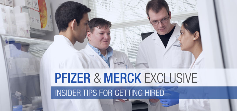 Pfizer And Merck Execs Exclusive: Inside Tips For Getting Hired