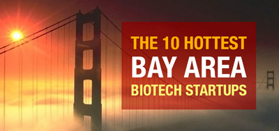 The 10 Hottest Bay Area Biotech Startups