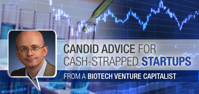 Candid Advice For Cash-Strapped Startups From A Biotech VC