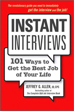 Instant Interviews: 101 Ways to Get the Best Job of Your Life